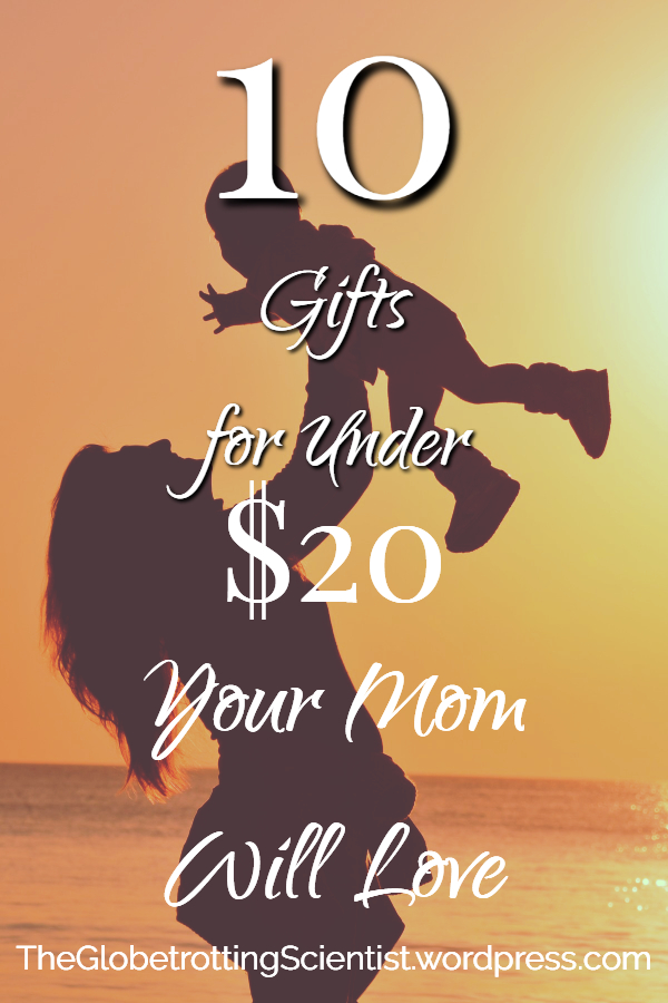 10 Gifts Under $20 Your Mom Will LOVE For Mother's Day This Year